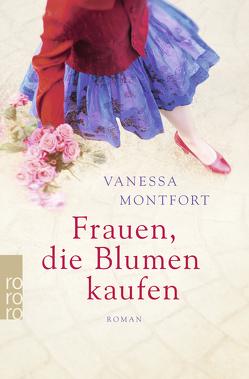 Frauen, die Blumen kaufen von Montfort,  Vanessa, Schwering,  Johanna