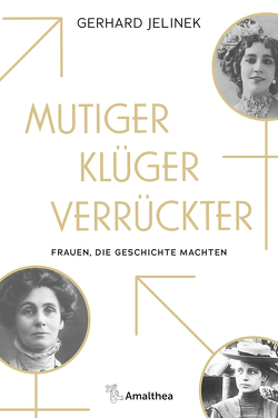 Mutiger, klüger, verrückter von Jelinek,  Gerhard