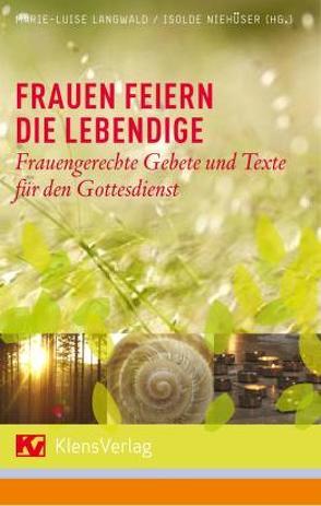 Frauen feiern die Lebendige von Langwald,  Marie-Luise, Niehueser,  Isolde