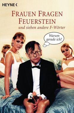 Frauen fragen Feuerstein von Feuerstein,  Herbert