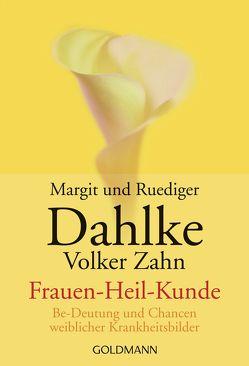 Frauen – Heil – Kunde von Dahlke,  Margit, Dahlke,  Ruediger, Zahn,  Volker