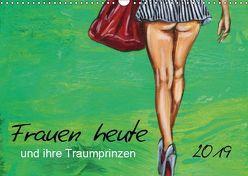 Frauen heute und ihre Traumprinzen (Wandkalender 2019 DIN A3 quer) von Felix,  Uschi