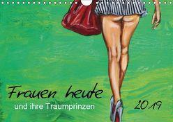 Frauen heute und ihre Traumprinzen (Wandkalender 2019 DIN A4 quer) von Felix,  Uschi
