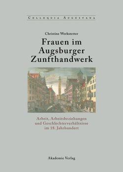 Frauen im Augsburger Zunfthandwerk von Werkstetter,  Christine