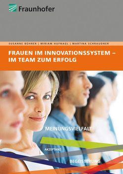 Frauen im Innovationssystem – im Team zum Erfolg. von Bührer,  Susanne, Hufnagl,  Miriam, Schraudner,  Martina
