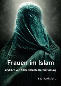 Frauen im Islam von Kleina,  Eberhard