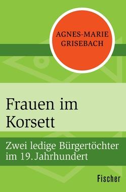 Frauen im Korsett von Grisebach,  Agnes-Marie
