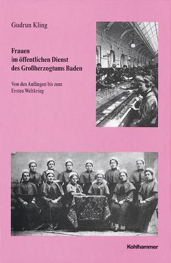 Frauen im öffentlichen Dienst des Grossherzogtums Baden von Kling,  Gudrun