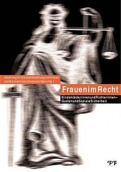 Frauen im Recht von Arioli,  Kathrin, Bigler-Eggenberger,  Margrith, Hupfeld,  Jörg, Lischetti,  Barbara, Ludi,  Regula