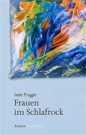 Frauen im Schlafrock von Prugger,  Irene