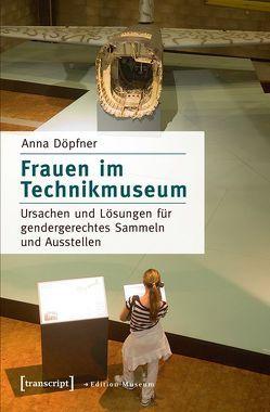 Frauen im Technikmuseum von Döpfner,  Anna