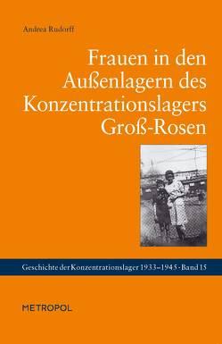 Frauen in den Außenlagern des Konzentrationslagers Groß-Rosen von Rudorff,  Andrea