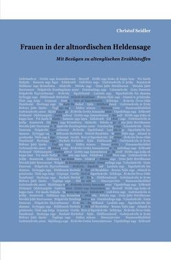 Frauen in der altnordischen Heldensage von Seidler,  Christof