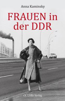 Frauen in der DDR von Kaminsky,  Anna