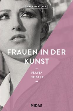 Frauen in der Kunst (ART ESSENTIALS) von Frigeri,  Flavia
