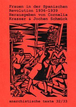 Frauen in der Spanischen Revolution 1936-1939 von Kaplan,  Temma, Krasser,  Cornelia, Schmück,  Jochen, Willis,  Liz