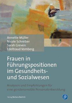Frauen in Führungspositionen im Gesundheits- und Sozialwesen von Greven,  Sarah, Müller,  Annette, Schreiber,  Nicole, Vomberg,  Edeltraud