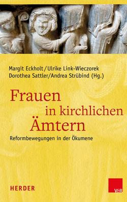 Frauen in kirchlichen Ämtern von Eckholt,  Margit, Link-Wieczorek,  Ulrike, Sattler,  Dorothea, Strübind,  Andrea