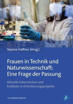 Frauen in Technik und Naturwissenschaft: Eine Frage der Passung von Haffner,  Yvonne