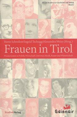 Frauen in Tirol von Schreiber,  Horst, Tschugg,  Ingrid, Weiss,  Alexandra