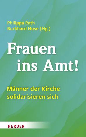 Frauen ins Amt! von Hose,  Burkhard, Rath,  Philippa