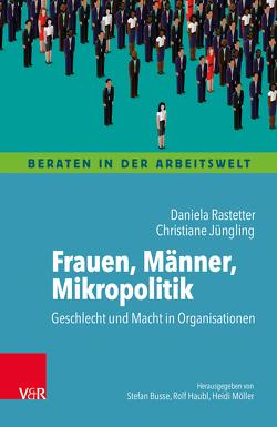 Frauen, Männer, Mikropolitik von Jüngling,  Christiane, Rastetter,  Daniela
