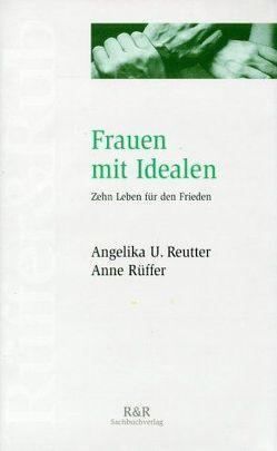 Frauen mit Idealen von Reutter,  Angelika, Rüffer,  Anne