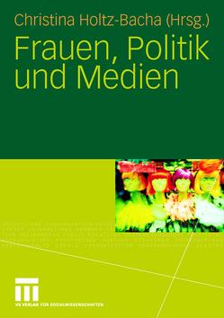 Frauen, Politik und Medien von Holtz-Bacha,  Christina