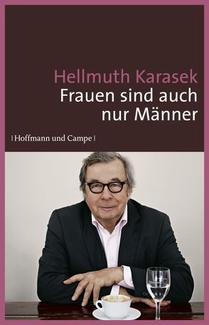 Frauen sind auch nur Männer von Karasek,  Hellmuth