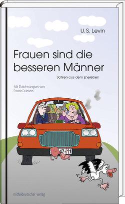 Frauen sind die besseren Männer von Dunsch,  Peter, Levin,  U. S.