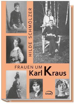 Frauen um Karl Kraus von Schmölzer,  Hilde