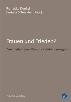 Frauen und Frieden? von Dunkel,  Franziska, Schneider,  Corinna
