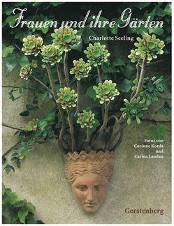 Frauen und ihre Gärten von Korda,  Corinne, Landau,  Carina, Seeling,  Charlotte