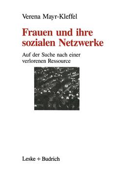 Frauen und ihre sozialen Netzwerke von Mayr-Kleffel,  Verena