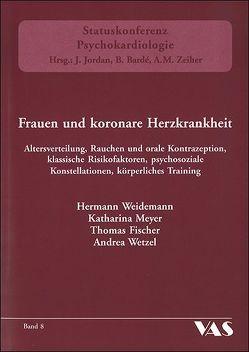 Frauen und koronare Herzkrankheit von Fischer,  Thomas, Meyer,  Katharina, Weidemann,  Hermann, Wetzel,  Andrea