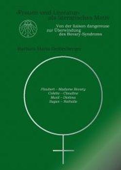 """""""Frauen und Literatur"""" als literarisches Motiv von Deißenberger,  Barbara M"""