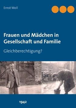 Frauen und Mädchen in Gesellschaft und Familie von Woll,  Ernst