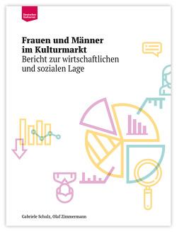 Frauen und Männer im Kulturmarkt von Schulz,  Gabriele, Zimmermann,  Olaf