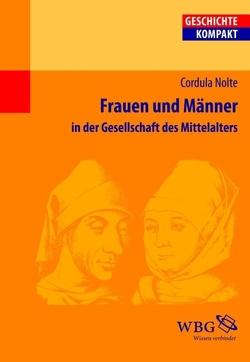 Frauen und Männer in der Gesellschaft des Mittelalters von Kintzinger,  Martin, Nolte,  Cordula