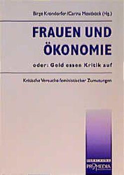 Frauen und Ökonomie von Haug,  Frigga, Krondorfer,  Birge, Madörin,  Mascha, Mostböck,  Carina, Neyer,  Gerda