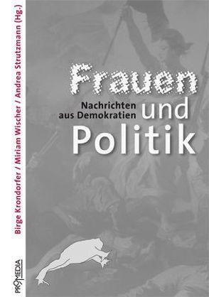 Frauen und Politik von Krondorfer,  Birge, Mouffe,  Chantal, Strutzmann,  Andrea, Treusch-Dieter,  Gerburg, Werlhof,  Claudia von, Wischer,  Miriam