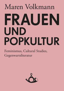 Frauen und Popkultur von Hecken,  Thomas, Volkmann,  Maren