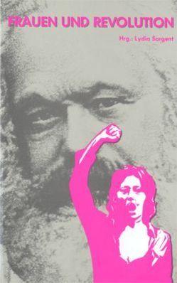 Frauen und Revolution von Sargent,  Lydia, Wachenfeld,  Christa