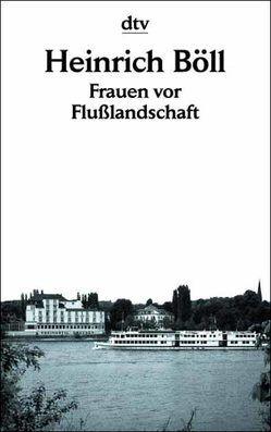 Frauen vor Flusslandschaft von Böll,  Heinrich