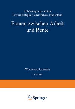 Frauen zwischen Arbeit und Rente von Clemens,  Wolfgang