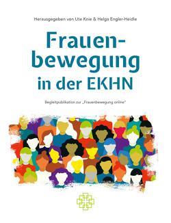 Frauenbewegung in der Evangelischen Kirche in Hessen und Nassau von Engler-Heidle,  Helga, Knie,  Ute