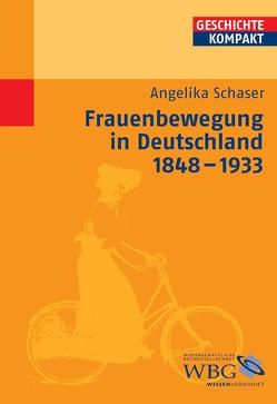 Frauenbewegung in Deutschland 1848-1933 von Puschner,  Uwe, Schaser,  Angelika