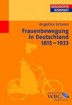 Frauenbewegung in Deutschland 1848-1933 von Schaser,  Angelika