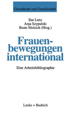 Frauenbewegungen international von Lenz,  Ilse, Molsich,  Beate, Szypulski,  Anja