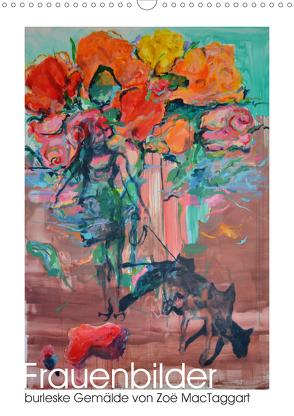 Frauenbilder – burleske Gemälde (Wandkalender 2020 DIN A3 hoch) von MacTaggart,  Zoë